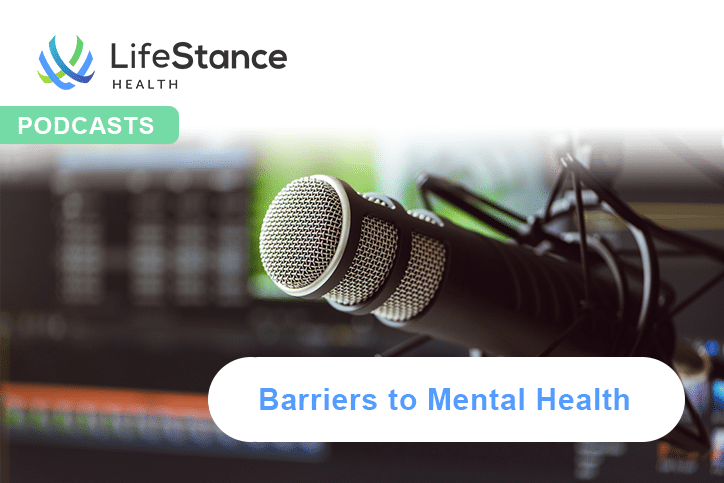 Podcasts - Barriers to Mental Health